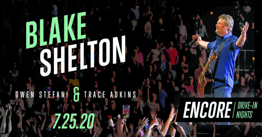 Encore Drive-In Nights presents Blake Shelton and very special guest!
